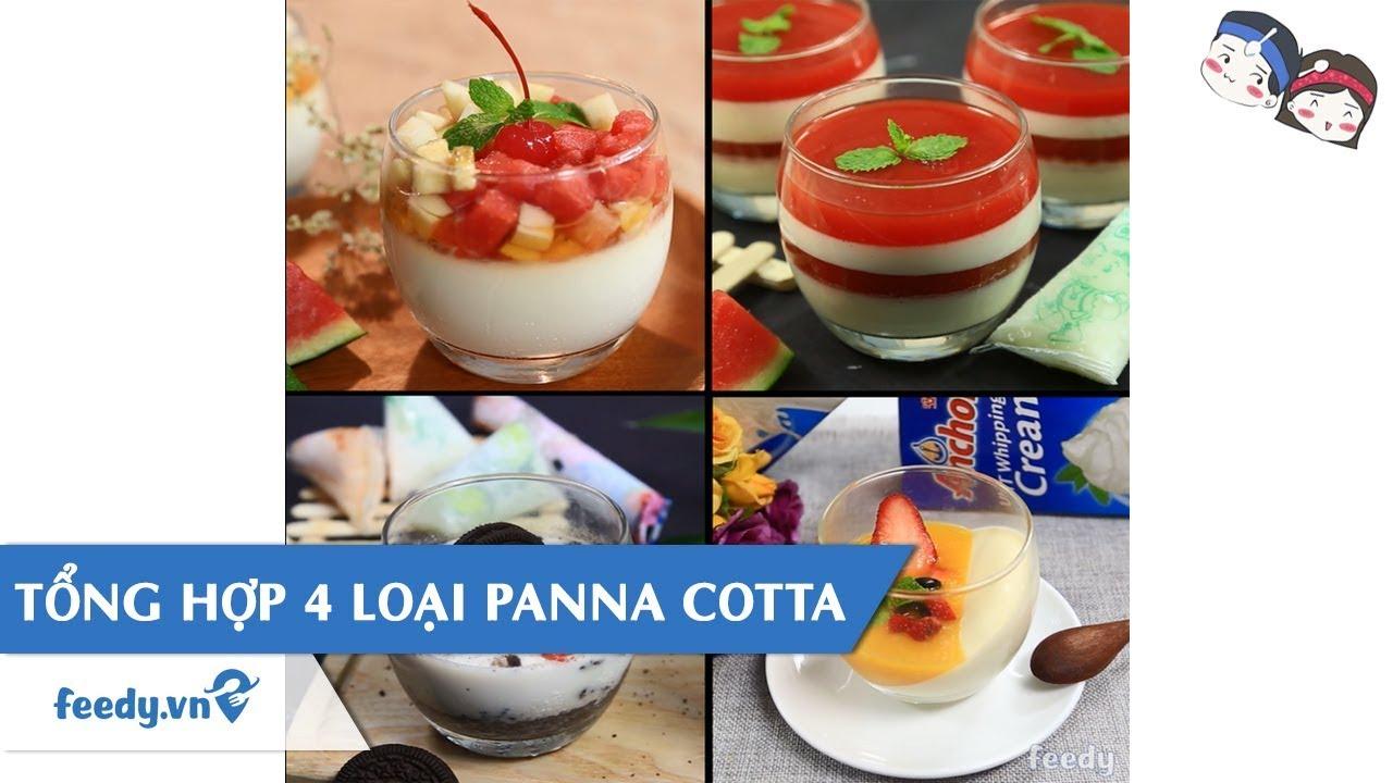 Tổng hợp cách làm 4 loại Panna Cotta cực dễ thương với #Feedy| Feedy TV