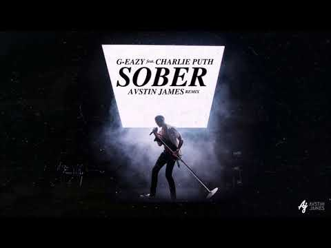 G-Eazy - Sober feat. Charlie Puth (AVSTIN JAMES Remix)