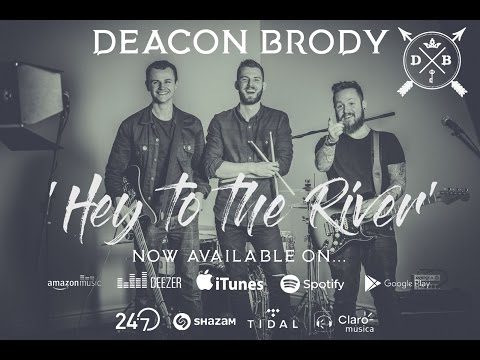 """Deacon Brody - """"Hey To The River"""" [Official Video] [Single]"""