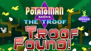 Potatoman Seeks the Troof! WIN! I find the Troof!
