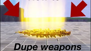 *INSANE DUPE GLITCH* How to duplicate weapons on fortnite save the world!!!! Ok