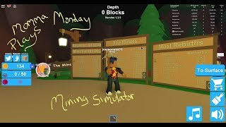 Momma Plays Monday Mining Simulator Ep 2 Roblox