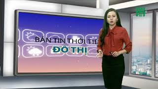 Thời tiết các thành phố lớn 15/11/2018: Sài Gòn, Cần Thơ nắng đến 34 độ C   VTC14