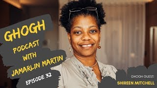 GHOGH Podcast With Jamarlin Martin #33 | Shireen Mitchell
