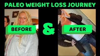 PALEO WEIGHT LOSS JOURNEY - BEFORE AND AFTER