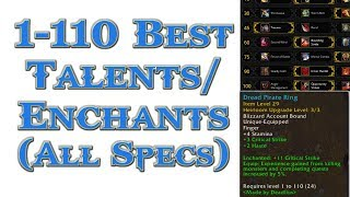 Leveling 1-110 Best Talents, Best Enchants for ALL Classes and Specs (Detailed Spreadsheet)