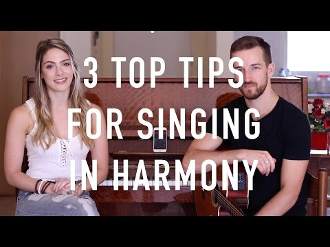 How To Sing In Harmony  3 Top Tips