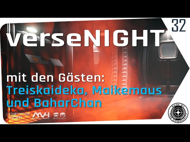 verseNIGHT#32 🌟 STAR CITIZEN Talk & Musik  🚀 Gäste: BaharChan, Maikemaus und Treiskaideka (14.09.21)
