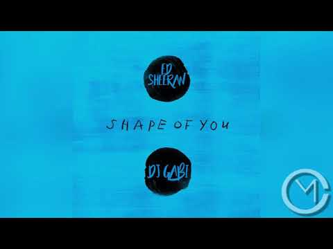 Download Ed Sheeran Shape Of You Dj Gabi Mp3 Mp4 4 4mb Free