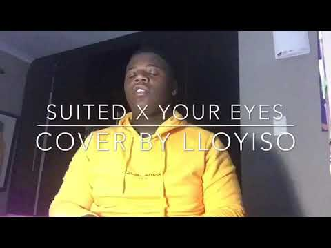 SUITED x YOUR EYES - Shekhinah (cover by Lloyiso)