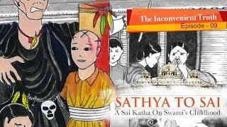 Sathya to Sai - Episode 10 - The Inconvenient Truth || Sai Katha