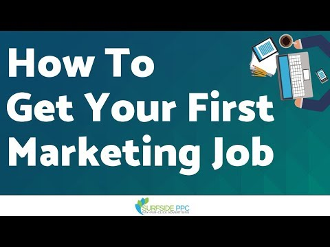 How To Land Your First Marketing Job Or Advertising Job With Little To No Experience