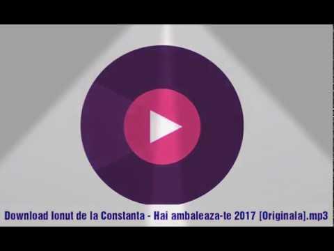 Ionut de la Constanta - Hai ambaleaza-te 2017 [Originala..).mp3