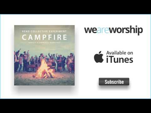 Rend Collective Experiment - Come On My Soul