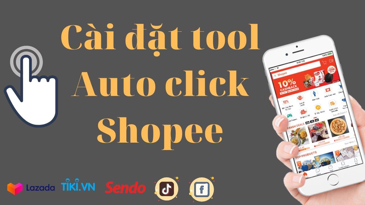 Hướng dẫn cài tools auto click Shopee