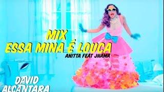 Essa Mina é Louca (Melhores Performances) - Anitta Ft. Jhama/Prod. David Alcânttara
