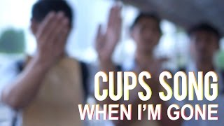 """Cups Song """"When I'm Gone"""" - Bujang Alay Cover"""