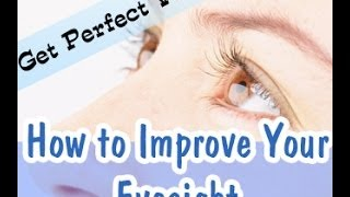 How to Improve Your Eyesight Naturally My Personal Experience