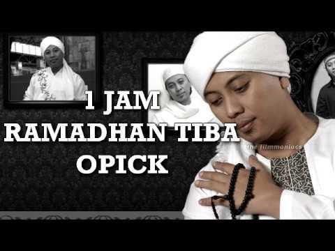 (1 JAM) Ramadhan Tiba - Opick