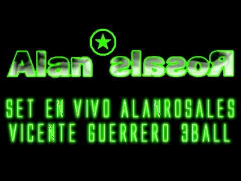 Alan Rosales - Set En vivo (Vicente Guerrero 3Ball)