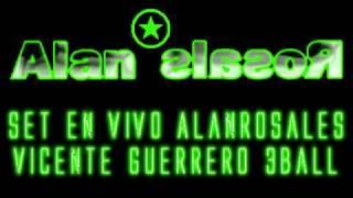 Alan Rosales - Set En vivo (Vicente Guerrero 3Ball)