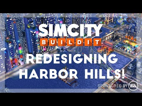 SimCity BuildIt: Redesigning Harbor Hills!