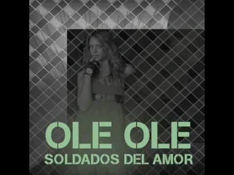 Soldados del Amor, by Marta Dominguez. Olé Olé. - YouTube