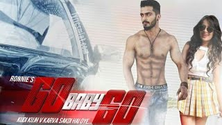 GO BABY GO NEW PUNJABI LATEST SONG BY RONNIE FEAT by miusical coty9