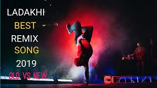 Ladakhi Mashup 2019    Ladakhi best Party Songs     Best Compilation    Old vs New Songs    2019