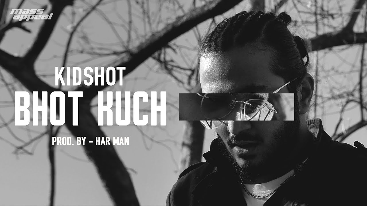 Download KIDSHOT - Bhot Kuch (Official Music Video) | Latest Hip Hop Song 2020 | Mass Appeal India