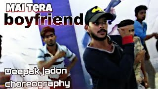 Mai Tera Boyfriend | Raabta| Deepak Jadon|| Dance Choreography || Step up Dance & Fitness Studio