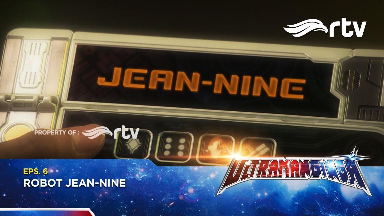 Ultraman Ginga RTV : Robot Jean-Nine (Episode 6)