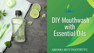 Essential Oils for Dental Health  Mouthwash Recipe  Toothache
