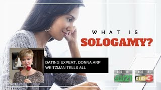 Relationship Expert Donna Arp Weitzman asked to discuss what sologamy is