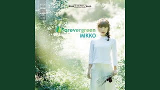 Provided to YouTube by TuneCore Japan ひと夏のカラーガール · MIKKO Forevergreen ℗ 2015 FRY HIGH RECORDS / Angel Music Japan Released on: ...