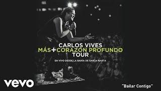 Carlos Vives - Bailar Contigo (En Vivo Desde Santa Marta)[Cover Audio]