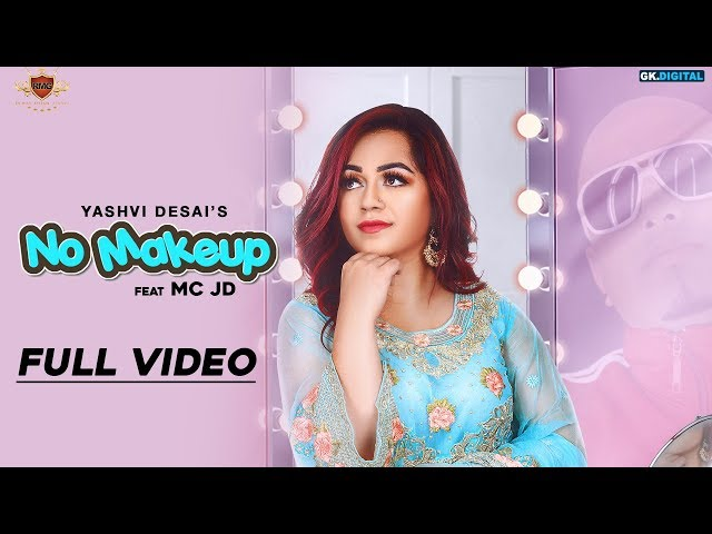 NO MAKE UP - Yashvi (OFFICIAL VIDEO) MC JD | Deep Jandu | Lally Mundi | New Punjabi Song 2018