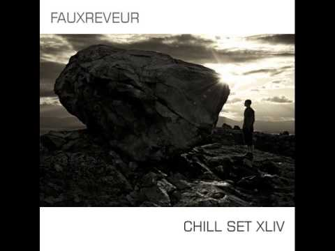Fauxreveur - Chill Set 44