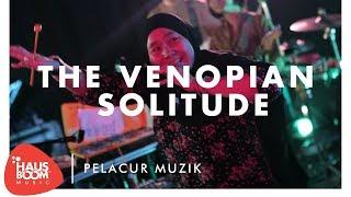 THE VENOPIAN SOLITUDE | Pelacur Muzik Live on Hausboom Music