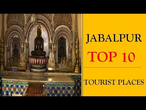 Jabalpur Tourism | Famous 10 Places to Visit in Jabalpur Tour
