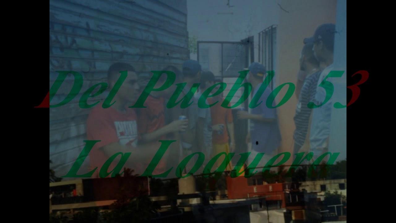 """La Loquera """"Padded cell""""( VIDEO OFICCIAL)-Del Pueblo 53"""