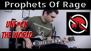 Prophets of Rage 'Unfuck The World' (NEW SONG 2017) GUITAR COVER