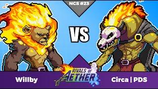 NCS #23: Willby (Zetterburn) vs. Circa | ProDoubleSushi (Forsburn) | Rivals of Aether