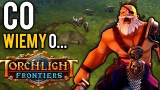 CO WIEMY O TORCHLIGHT FRONTIERS?