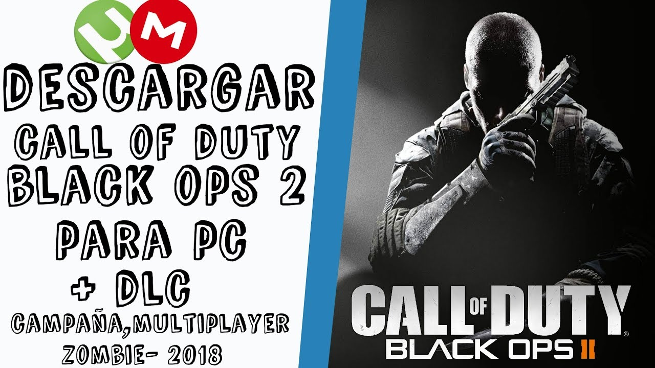 Como Descargar E instalar [Call Of Duty Black Ops II] Para Pc + DLC Campaña Multiplayer  Zombie 2018