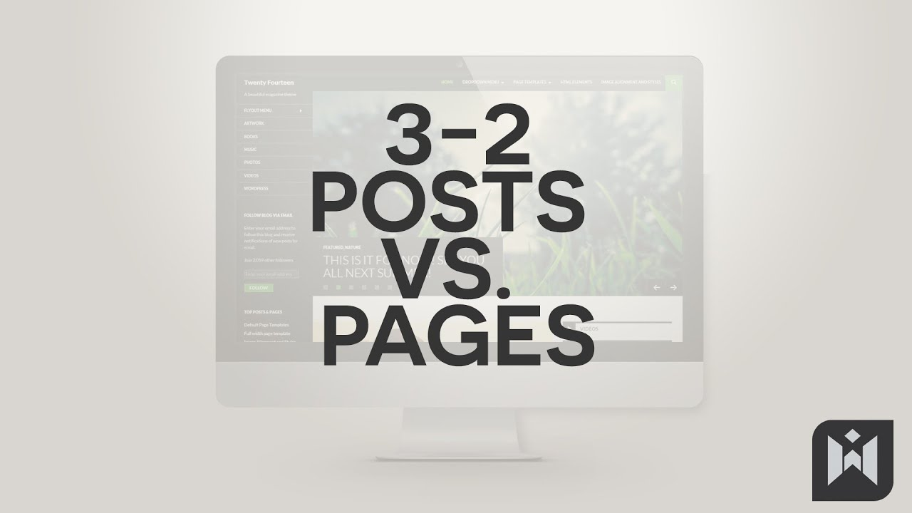 WordPress for Beginners 2015 Tutorial Series | Chapter 3-2: Posts vs. Pages