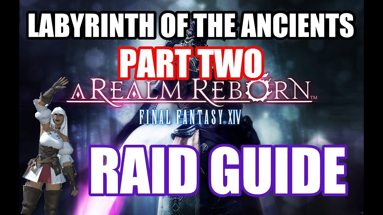 Labyrinth of the Ancients - Final Fantasy XIV A Realm Reborn