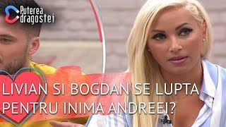 Livian si Bogdan se lupta pentru inima Andreei Bianca &quotEu sunt mai sufocanta cu el!&qu ...