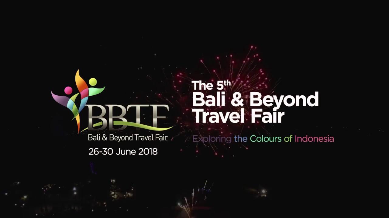 Bali & Beyond Travel Fair BBTF 2018 / 30 seconds