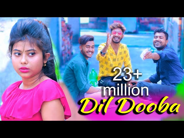 Dil Dooba | new heart touching love story song 2020 | Latest Hindi New Song  |piglu & pompi